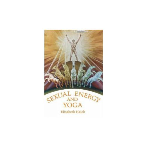Sexual Energy and Yoga, Haich, Elisabeth