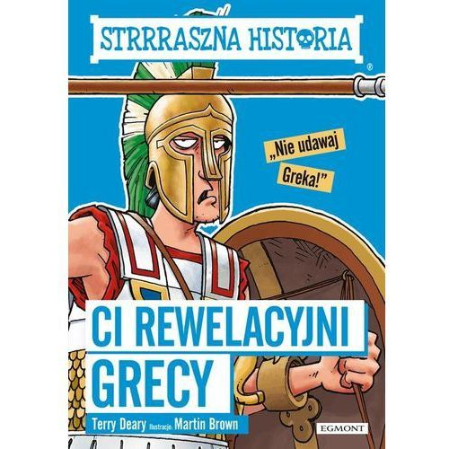 Strrraszna historia Ci rewelacyjni Grecy (128 str.)