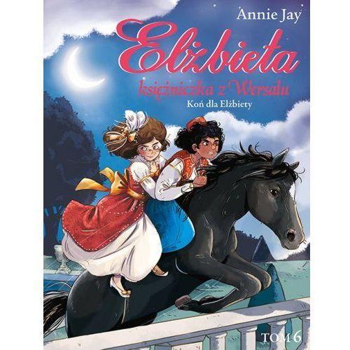 Elżbieta Księżniczka z Wersalu Koń dla Elżbiety [Jay Annie]