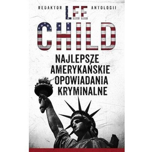 Najlepsze amerykańskie opowiadania kryminalne 2010 - Lee Child, Albatros