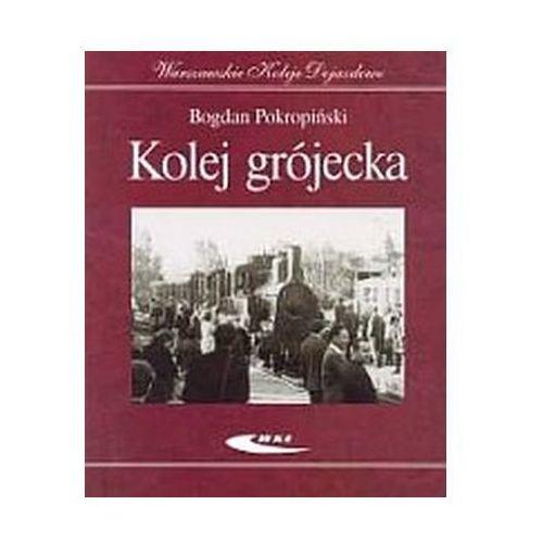 Kolej grójecka - Wydanie jubileuszowe - 115 lat Grójeckiej Kolei Dojazdowej 1898-2013 Bogdan Pokropiński, oprawa broszurowa