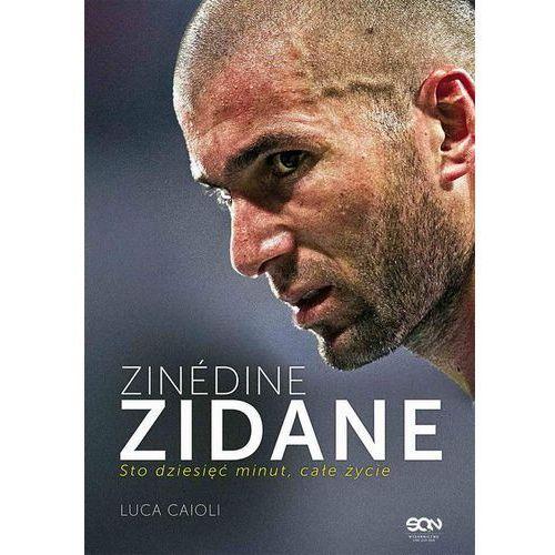 Zinédine Zidane. Sto dziesięć minut, całe życie - Luca Caioli