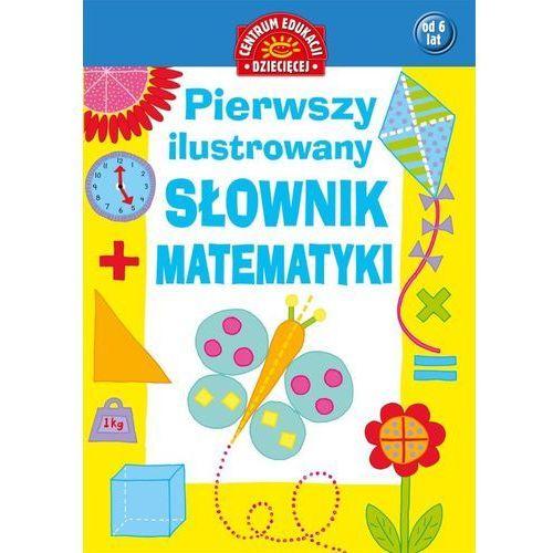 Pierwszy ilustrowany słownik matematyki dla dzieci, praca zbiorowa