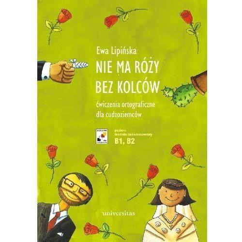 Nie ma róży bez kolców. Ćw. ortograficzne NOWE - Ewa Lipińska (242 str.)
