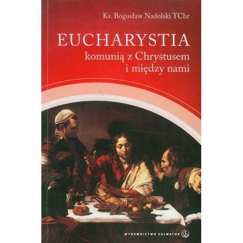 Eucharystia komunią z Chrystusem i między nami, Salwator
