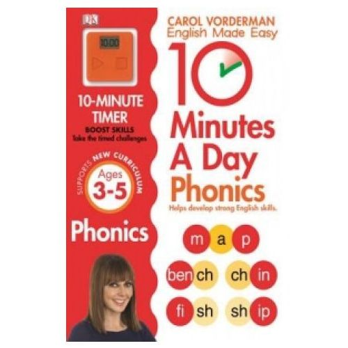 10 Minutes A Day Phonics Ages 3-5 Key Stage 1, Vorderman, Carol