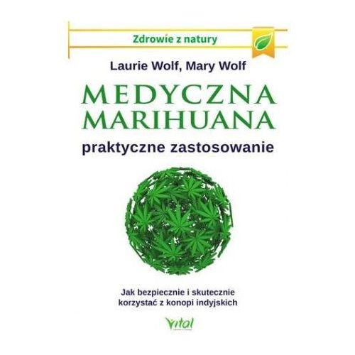 Medyczna Marihuana - Praktyczne Zastosowanie