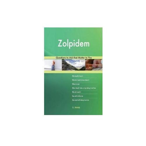 ZOLPIDEM 522 QUESTIONS TO ASK THAT MATTE