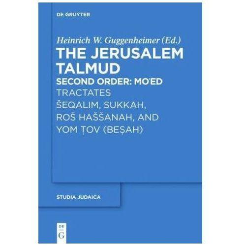 Tractates Seqalim, Sukkah, Ros Hassanah, and Yom Tov (Besah) (9783110354362)