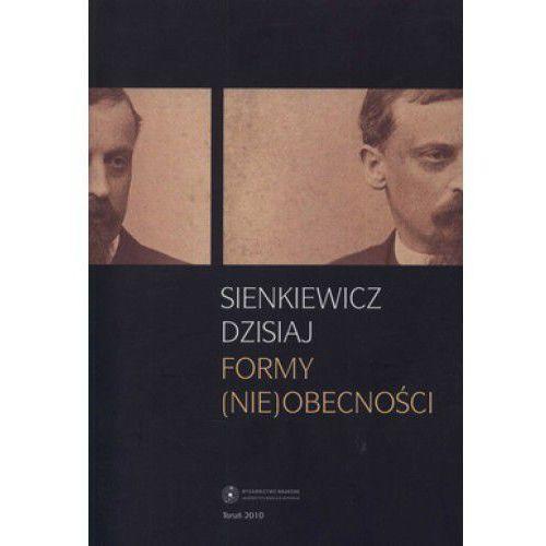 Sienkiewicz dzisiaj. Formy (nie)obecności - Bogdan Burdziej, Ewa Owczarz, praca zbiorowa
