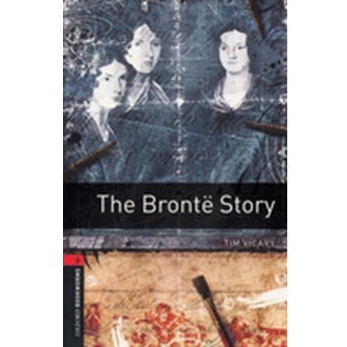 Oxford Bookworms Library: Stage 3: The Bronte Story (9780194791090)