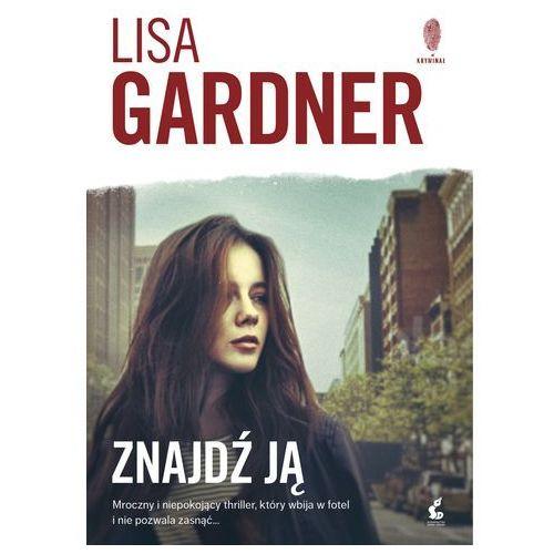 Znajdź ją - Lisa Gardner OD 24,99zł DARMOWA DOSTAWA KIOSK RUCHU, Sonia Draga