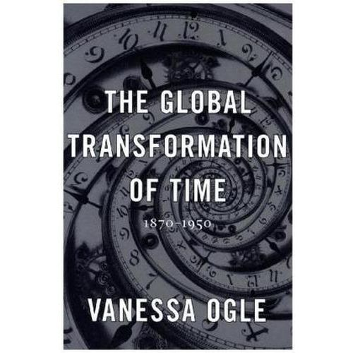 The Global Transformation of Time (9780674286146)