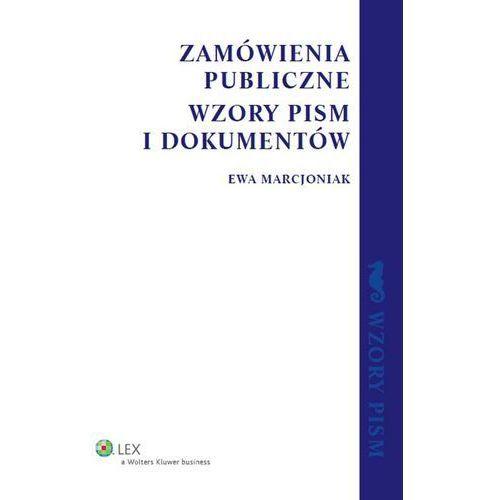 Zamówienia publiczne Wzory pism i dokumentów - Ewa Marcjoniak, Ewa Marcjoniak