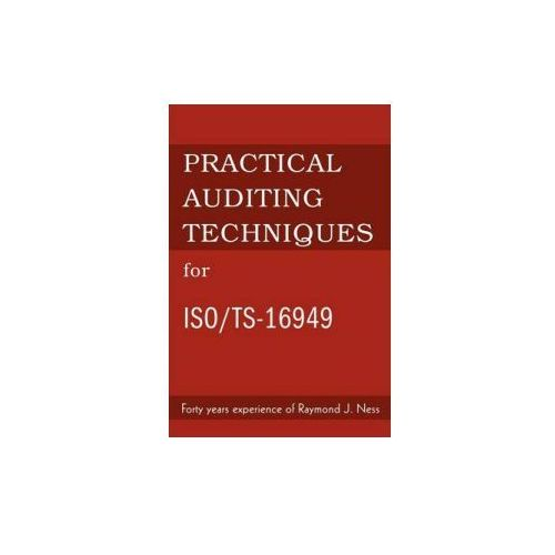 Practical Auditing Techniques for ISO/Ts-16949 (9780595273126)