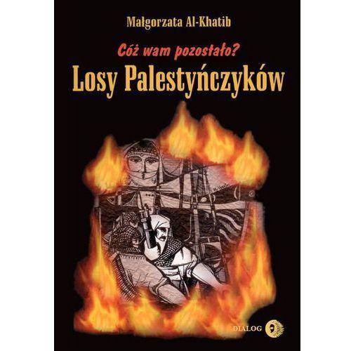 Cóż wam pozostało Losy Palestyńczyków na podstawie prozy Gassana Kanafaniego, DIALOG