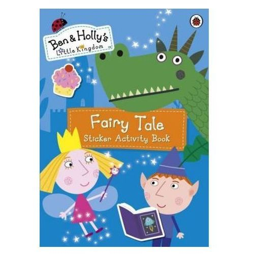 Ben and Holly's Little Kingdom - Fairy Tale Sticker Activity Book