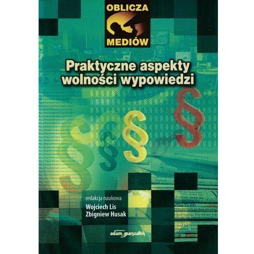 Praktyczne aspekty wolności wypowiedzi, Wydawnictwo Adam Marszałek