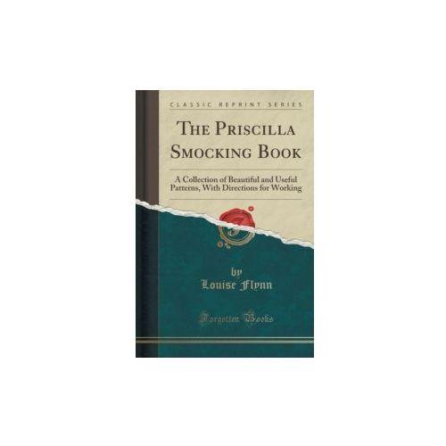 The Priscilla Smocking Book (9781333572808)