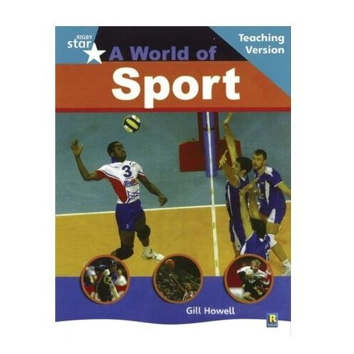 Rigby Star Non-Fiction Turquoise Level: A World of Sports Teaching Version Framework Edit
