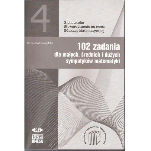102 zadania dla małych średnich i dużych sympatyków matematyki (72 str.)