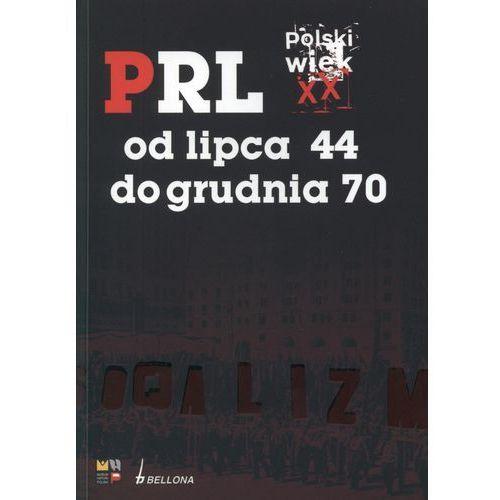 PRL. Polski wiek XX. Od lipca 44 do grudnia 70 Krzysztof Persak, Paweł Machcewicz, oprawa broszurowa