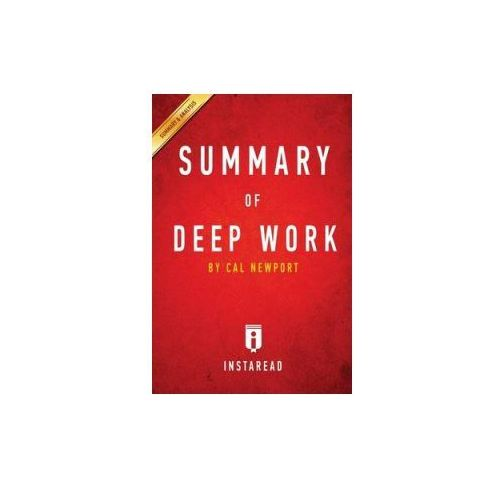 Guide to Cal Newport's Deep Work by Instaread (9781945048883)
