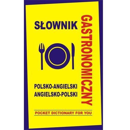 Słownik gastronomiczny polsko-angielski angielsko-polski. Pocket Dictionary For You, oprawa twarda
