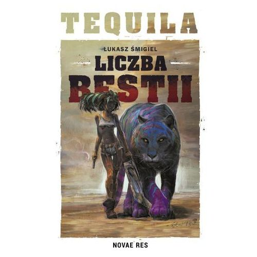 Tequila Liczba Bestii - Łukasz Śmigiel, Novae Res