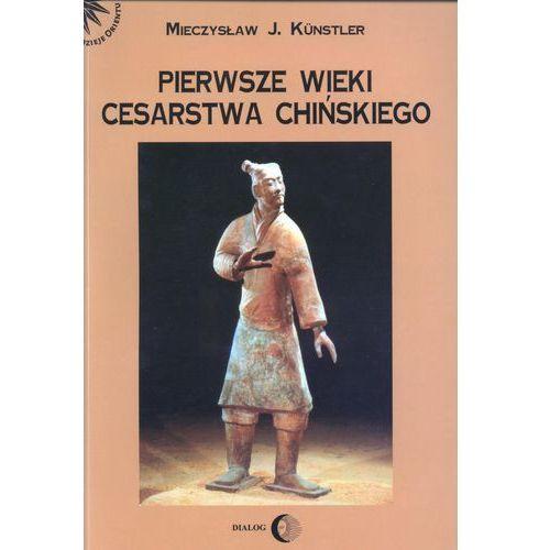 Pierwsze Wieki Cesarstwa Chińskiego, Mieczysław Jerzy Kunstler