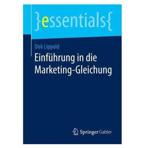 Einführung in die Marketing-Gleichung Lippold, Dirk (9783658098698)