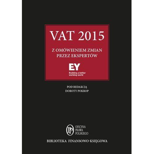 VAT 2015 z omówieniem zmian przez ekspertów EY - Praca zbiorowa, praca zbiorowa