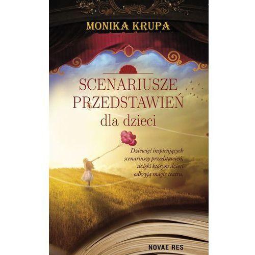 Scenariusze Przedstawień Dla Dzieci - Monika Krupa, Novae Res (A)