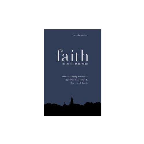 Personhood, Illness, and Death in America's Multifaith Neighborhoods