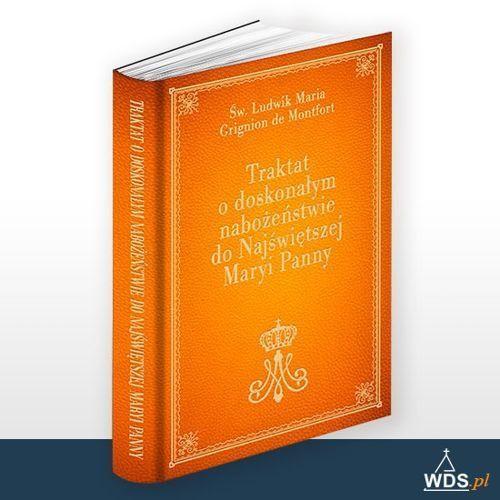 Traktat o doskonałym nabożeństwie do Najświętszej Maryi Panny, WDS