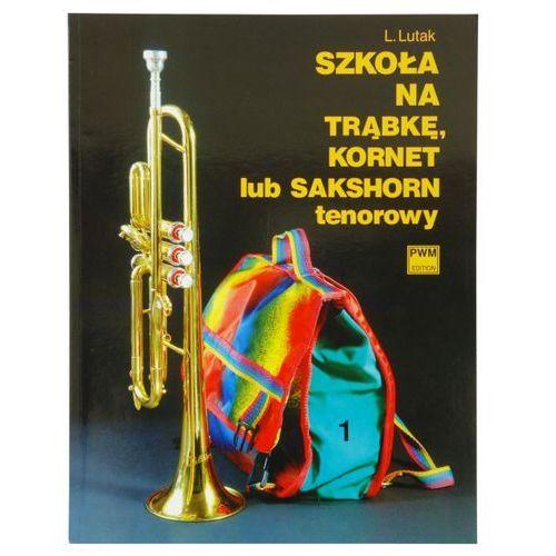 lutak ludwik - szkoła na trąbkę, kornet lub sakshorn tenorowy, cz. 1 marki Pwm