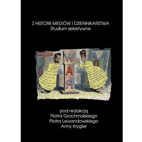 Z historii mediów i dziennikarstwa Studium selektywne - praca zbiorowa - ebook