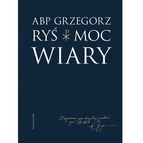 Moc wiary - Grzegorz Ryś, oprawa miękka