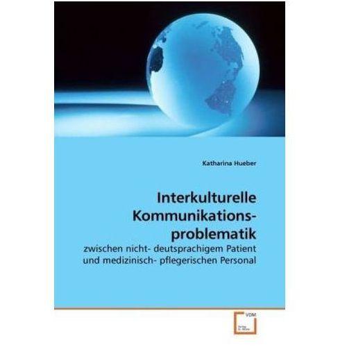 Interkulturelle Kommunikations- problematik