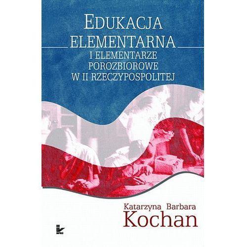 Edukacja elementarna i elementarze porozbiorowe w II Rzeczypospolitej (9788375870992)