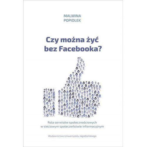 Czy można żyć bez Facebooka?, Malwina Popiołek