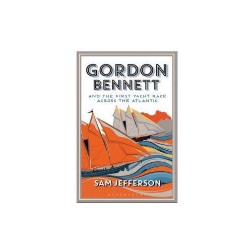Gordon Bennett and the First Yacht Race Across the Atlantic (9781472941022)