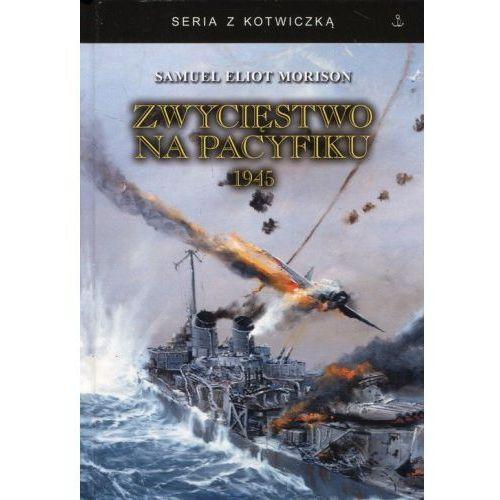Zwycięstwo na Pacyfiku 1945 (460 str.)