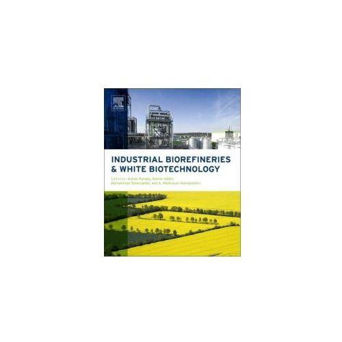 Industrial Biorefineries And White Biotechnology (730 str.)
