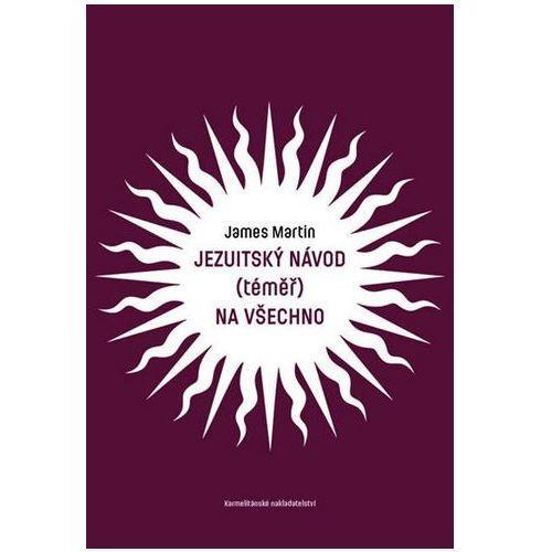 Jezuitský návod (téměř) na všechno James Martin (9788071959229)