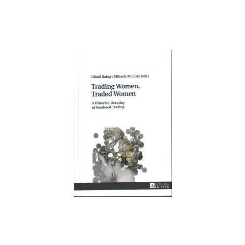 Trading Women, Traded Women