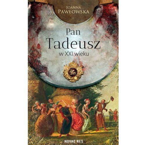Pan Tadeusz w XXI wieku - Joanna Pawłowska - ebook