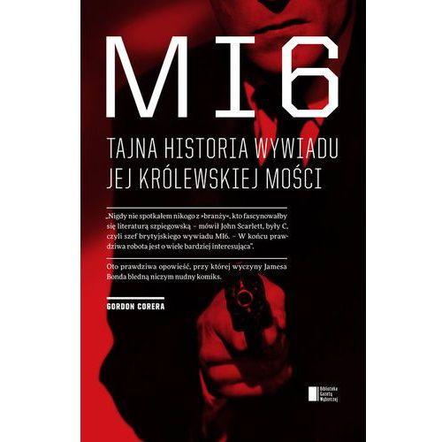 MI6. Tajna historia wywiadu Jej Królewskiej Mości (488 str.)