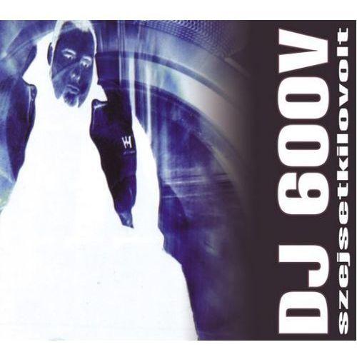 Universal music Szejsetkilovolt (cd) - dj 600 v (5908279336149)