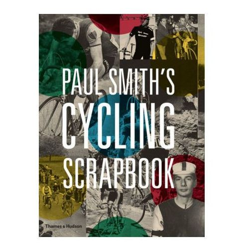 Paul Smith's Cycling Scrapbook (9780500292365)